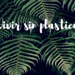Guía práctica para vivir sin plástico