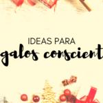 Ideas para regalos conscientes